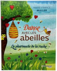 Danse avec les abeilles, la pharmacie de la ruche